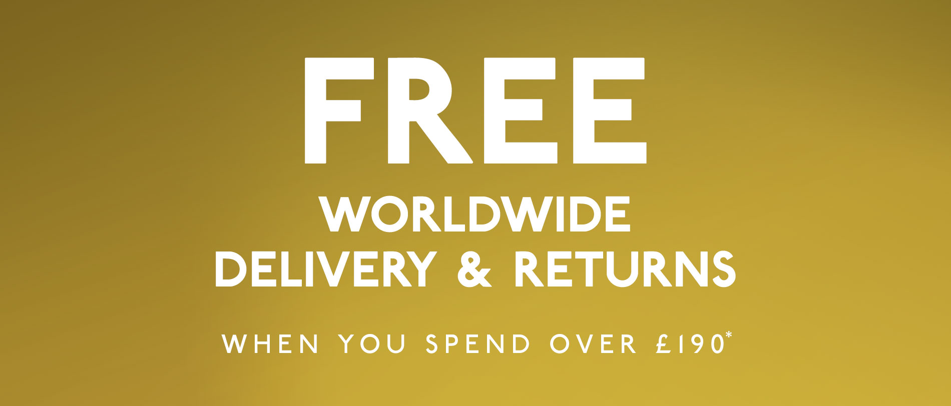 Free worldwide delivery and returns over £190